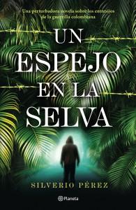 portada_un-espejo-en-la-selva_silverio-perez-figueroa_201611092348